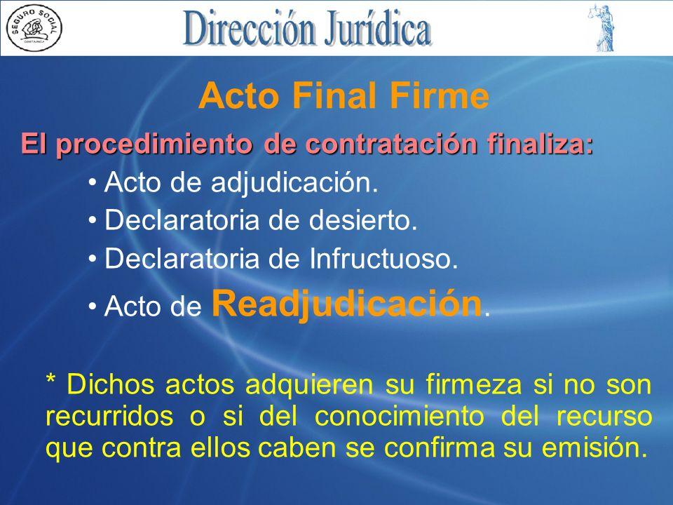 El procedimiento de contratación finaliza: Acto de adjudicación.