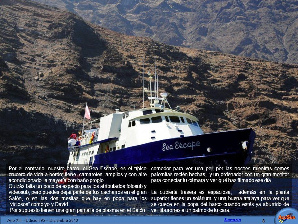 Por el contrario, nuestro barco, el Sea Escape, es el típico crucero de vida a bordo; tiene camarotes amplios y con aire acondicionado, la mayoría con