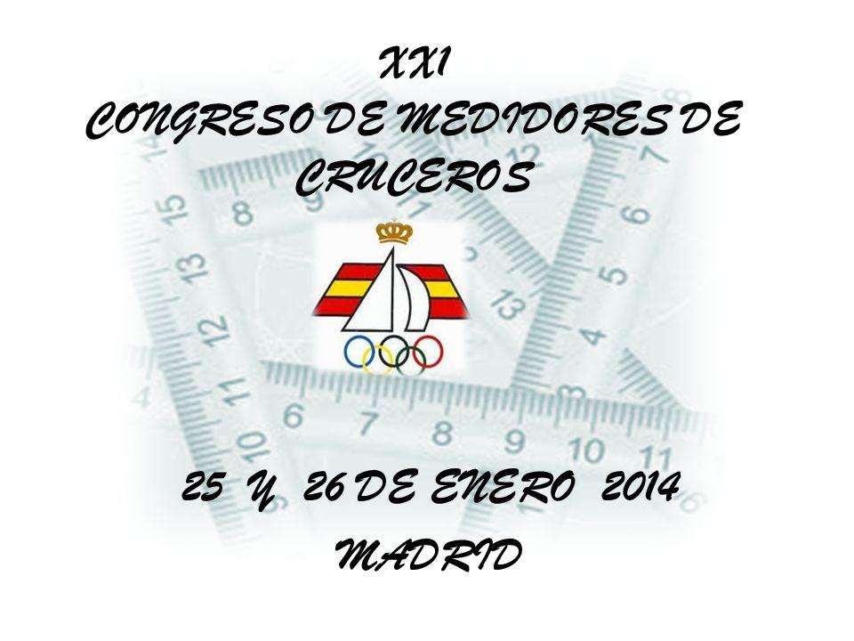 XX1 CONGRESO DE MEDIDORES DE CRUCEROS 25 Y 26 DE ENERO 2014 MADRID