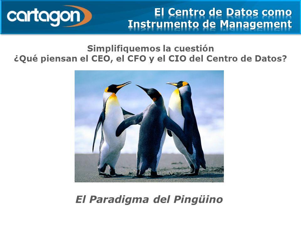 Simplifiquemos la cuestión ¿Qué piensan el CEO, el CFO y el CIO del Centro de Datos? El Paradigma del Pingüino