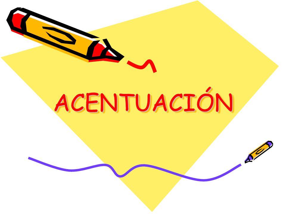 ACENTUACIÓNACENTUACIÓN