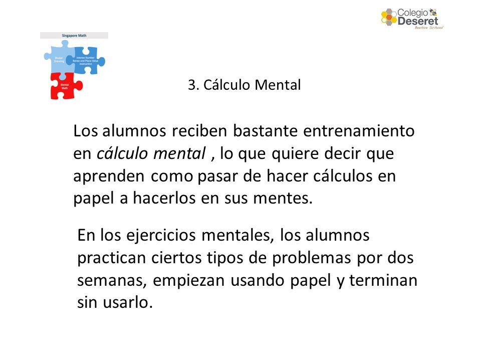 Los alumnos reciben bastante entrenamiento en cálculo mental, lo que quiere decir que aprenden como pasar de hacer cálculos en papel a hacerlos en sus