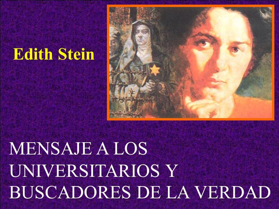 MENSAJE A LOS UNIVERSITARIOS Y BUSCADORES DE LA VERDAD Edith Stein
