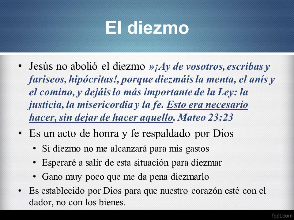 Jesús no abolió el diezmo »¡Ay de vosotros, escribas y fariseos, hipócritas!, porque diezmáis la menta, el anís y el comino, y dejáis lo más important