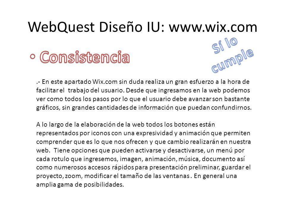 WebQuest Diseño IU: www.wix.com.- En este apartado Wix.com sin duda realiza un gran esfuerzo a la hora de facilitar el trabajo del usuario.