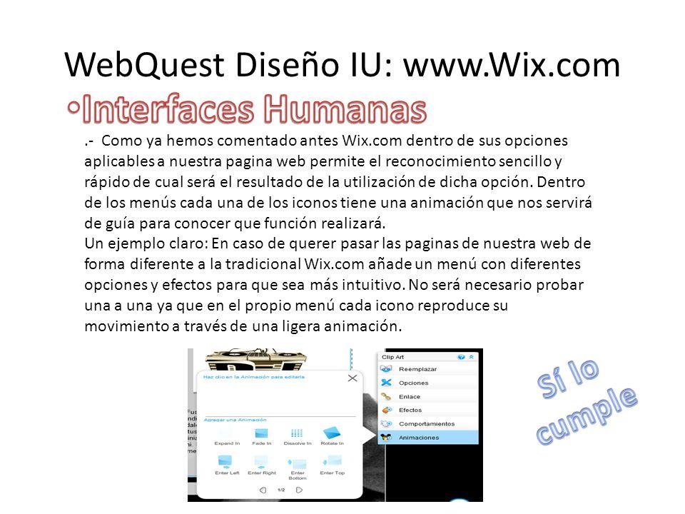 WebQuest Diseño IU: www.Wix.com.- Como ya hemos comentado antes Wix.com dentro de sus opciones aplicables a nuestra pagina web permite el reconocimiento sencillo y rápido de cual será el resultado de la utilización de dicha opción.