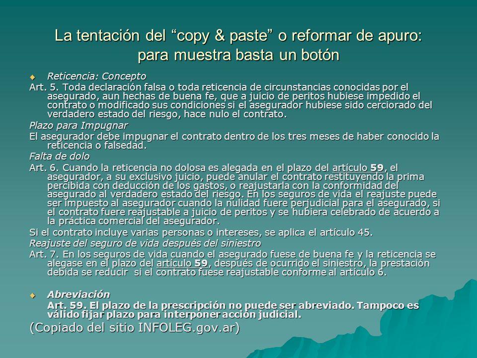 La tentación del copy & paste o reformar de apuro: para muestra basta un botón Reticencia: Concepto Reticencia: Concepto Art. 5. Toda declaración fals