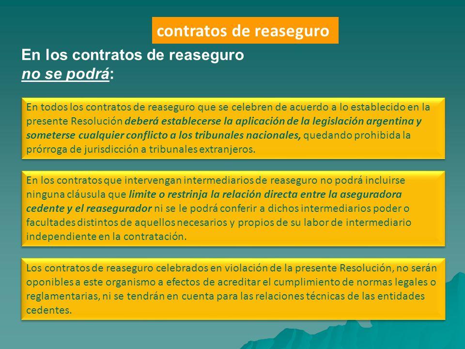 En los contratos que intervengan intermediarios de reaseguro no podrá incluirse ninguna cláusula que limite o restrinja la relación directa entre la a