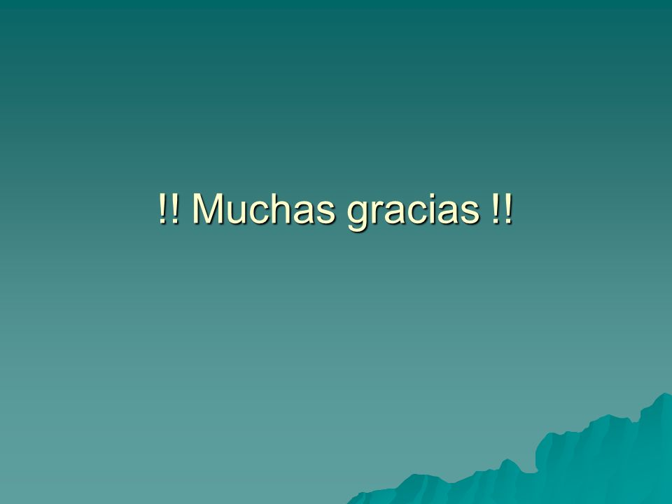 !! Muchas gracias !!