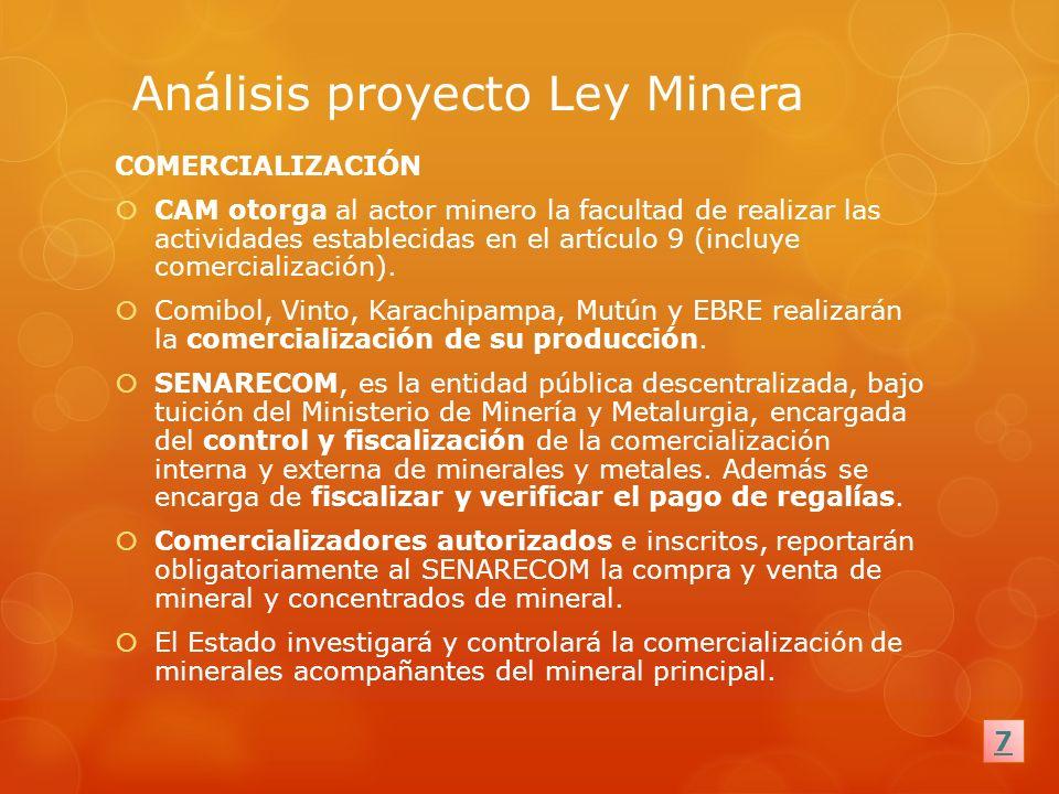 Análisis proyecto Ley Minera COMERCIALIZACIÓN CAM otorga al actor minero la facultad de realizar las actividades establecidas en el artículo 9 (incluy