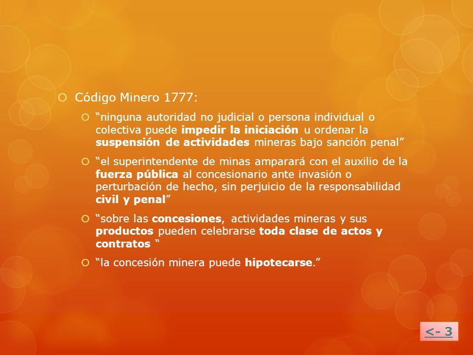 Código Minero 1777: ninguna autoridad no judicial o persona individual o colectiva puede impedir la iniciación u ordenar la suspensión de actividades