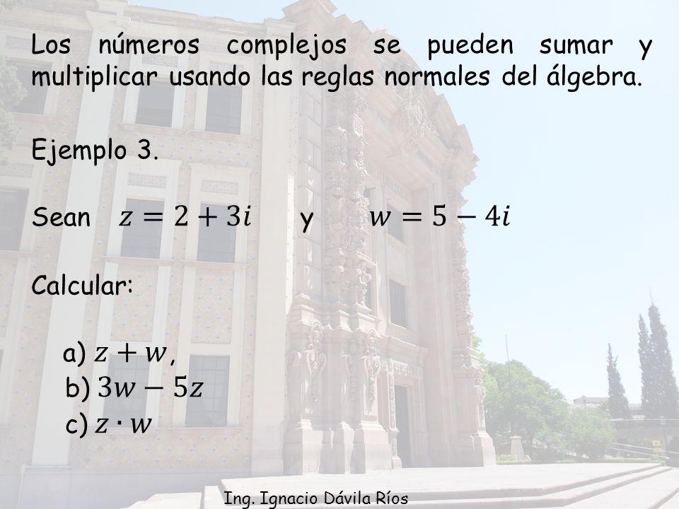 Los números complejos se pueden sumar y multiplicar usando las reglas normales del álgebra.