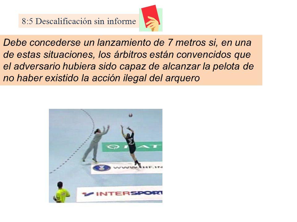 Debe concederse un lanzamiento de 7 metros si, en una de estas situaciones, los árbitros están convencidos que el adversario hubiera sido capaz de alc