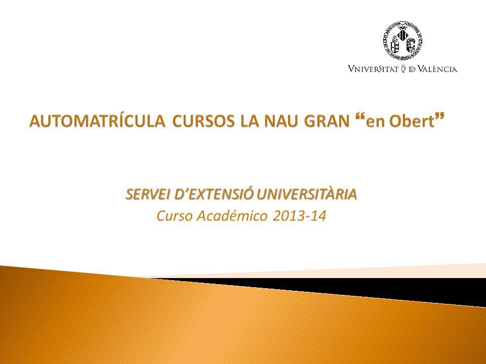SERVEI DEXTENSIÓ UNIVERSITÀRIA Curso Académico 2013-14