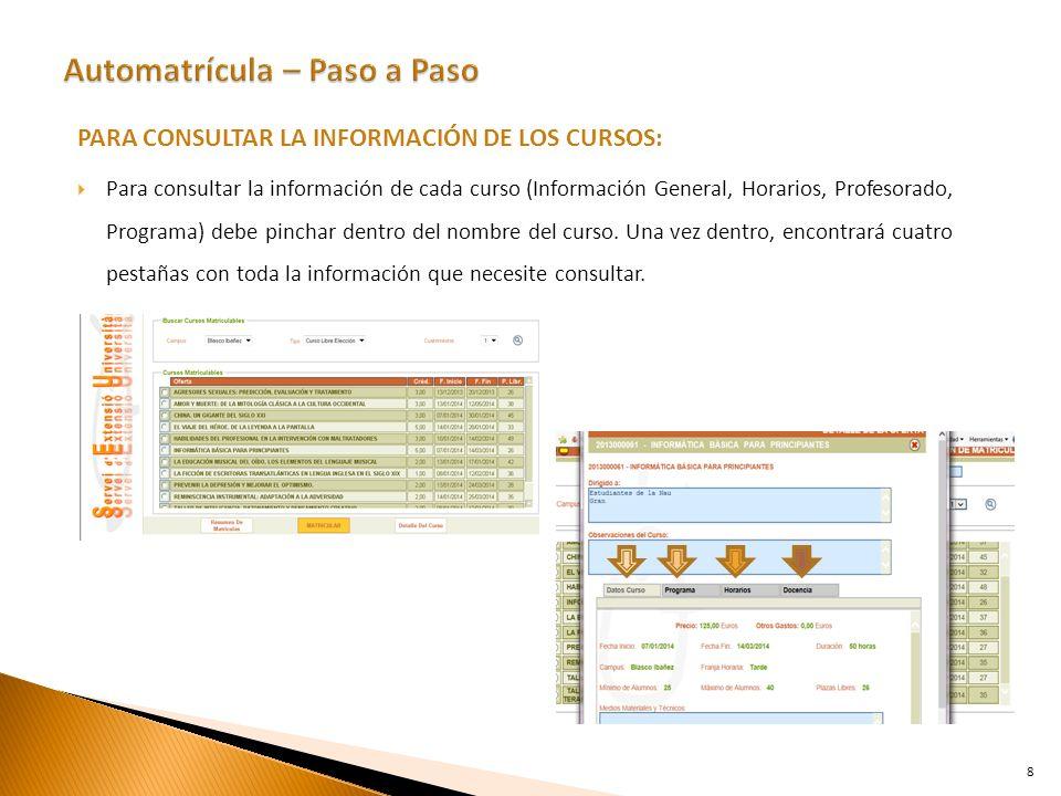 PARA CONSULTAR LA INFORMACIÓN DE LOS CURSOS: Para consultar la información de cada curso (Información General, Horarios, Profesorado, Programa) debe pinchar dentro del nombre del curso.