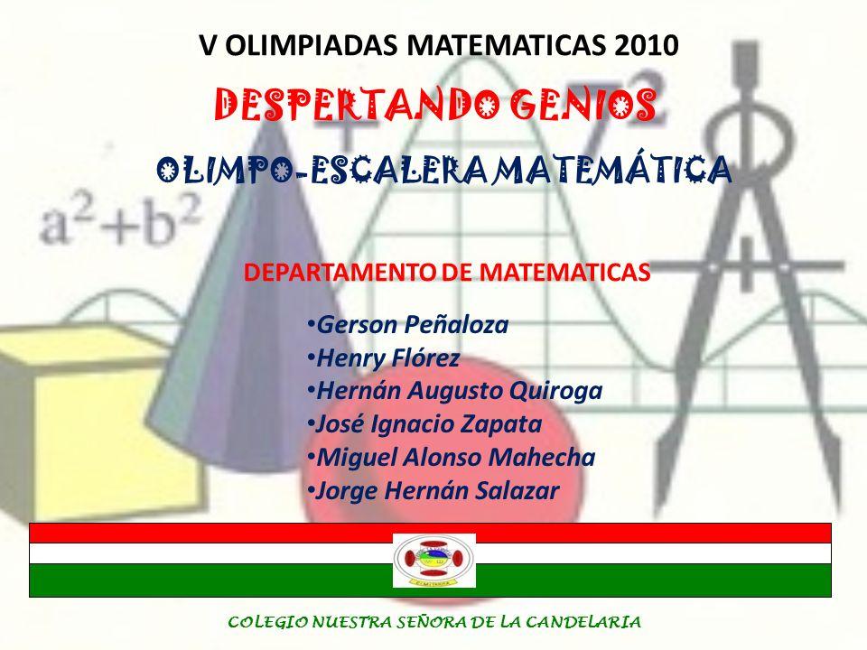 COLEGIO NUESTRA SEÑORA DE LA CANDELARIA V OLIMPIADAS MATEMATICAS DESPERTANDO GENIOS Pitágoras de Samos (aproximadamente 582 a.