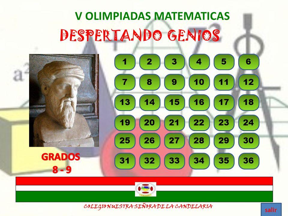 V OLIMPIADAS MATEMATICAS DESPERTANDO GENIOS COLEGIO NUESTRA SEÑORA DE LA CANDELARIA 1234 78910 56 1112 13141516 19202122 1718 2324 25262728 31323334 2