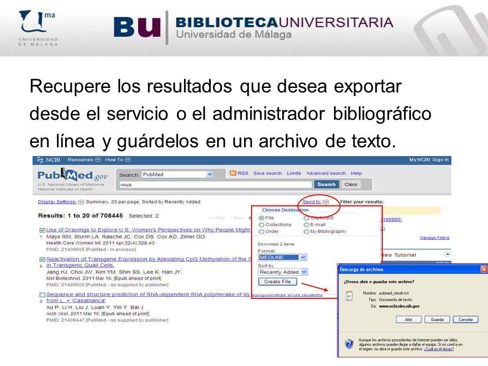 Recupere los resultados que desea exportar desde el servicio o el administrador bibliográfico en línea y guárdelos en un archivo de texto.