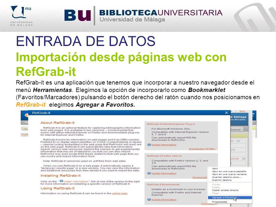 ENTRADA DE DATOS Importación desde páginas web con RefGrab-it RefGrab-it es una aplicación que tenemos que incorporar a nuestro navegador desde el men