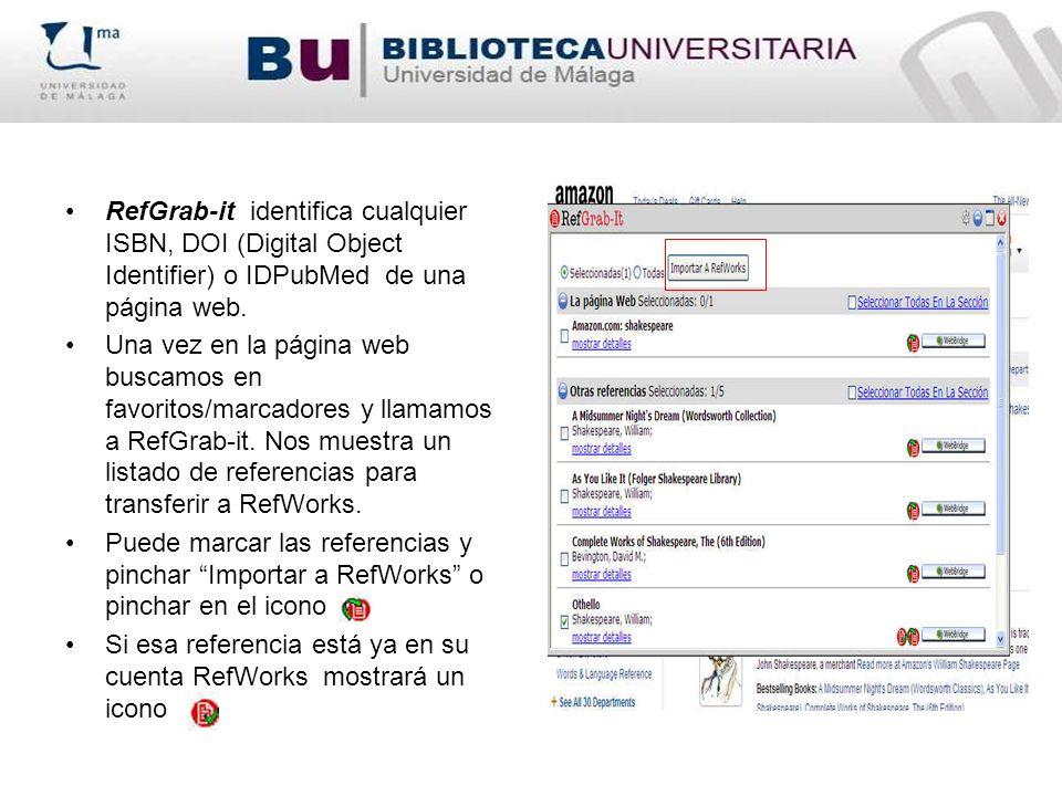 RefGrab-it identifica cualquier ISBN, DOI (Digital Object Identifier) o IDPubMed de una página web. Una vez en la página web buscamos en favoritos/mar