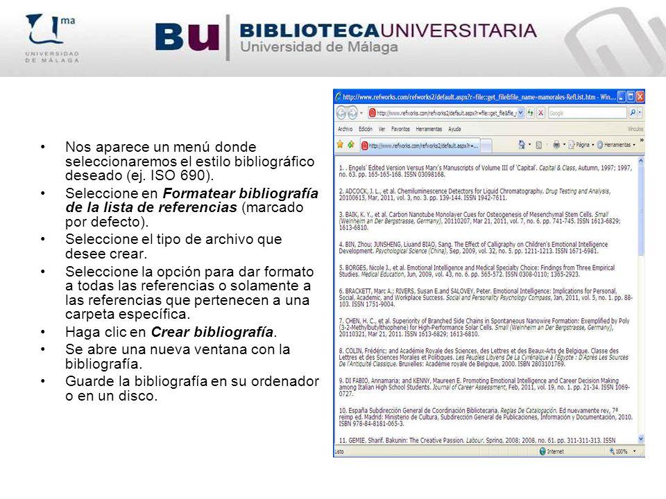 Nos aparece un menú donde seleccionaremos el estilo bibliográfico deseado (ej. ISO 690). Seleccione en Formatear bibliografía de la lista de referenci