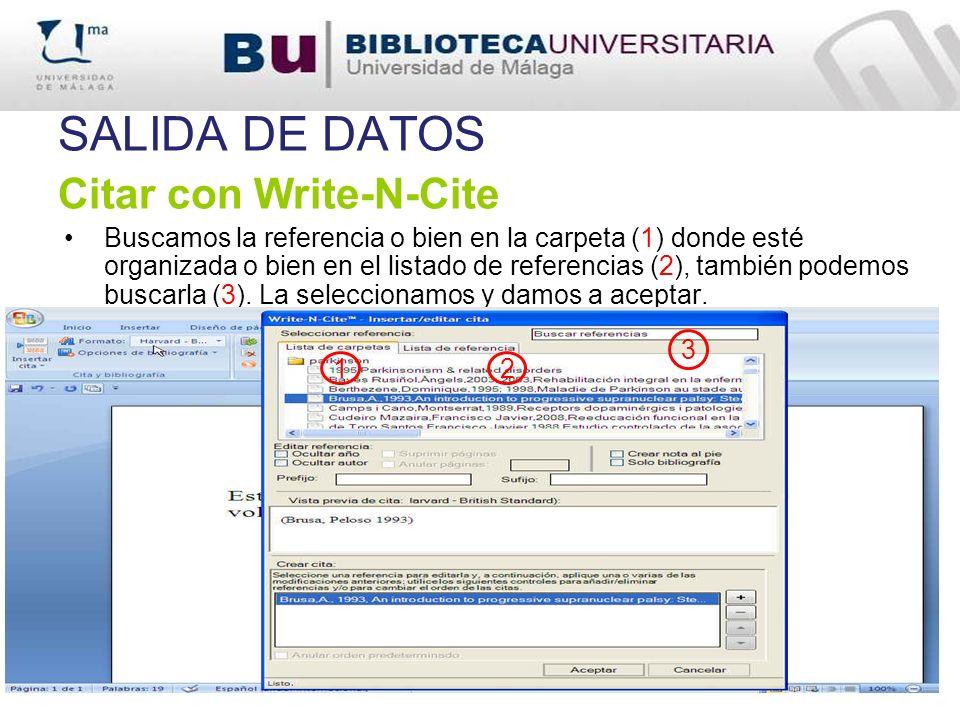 SALIDA DE DATOS Citar con Write-N-Cite Buscamos la referencia o bien en la carpeta (1) donde esté organizada o bien en el listado de referencias (2),
