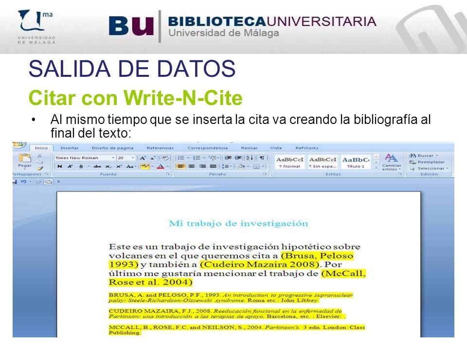SALIDA DE DATOS Citar con Write-N-Cite Al mismo tiempo que se inserta la cita va creando la bibliografía al final del texto: