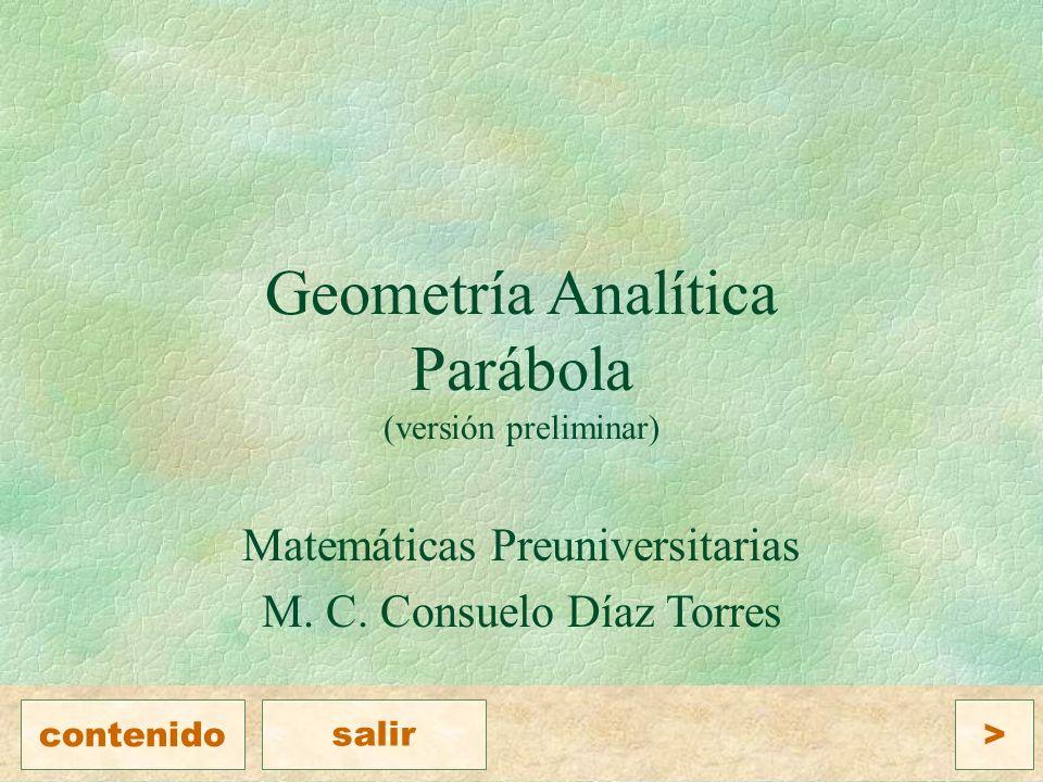 Geometría Analítica Parábola (versión preliminar) Matemáticas Preuniversitarias M.