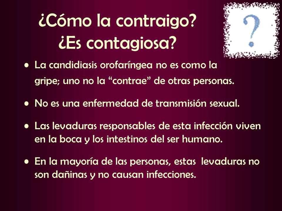 ¿Cómo la contraigo? ¿Es contagiosa? La candidiasis orofaríngea no es como la gripe; uno no la contrae de otras personas. No es una enfermedad de trans