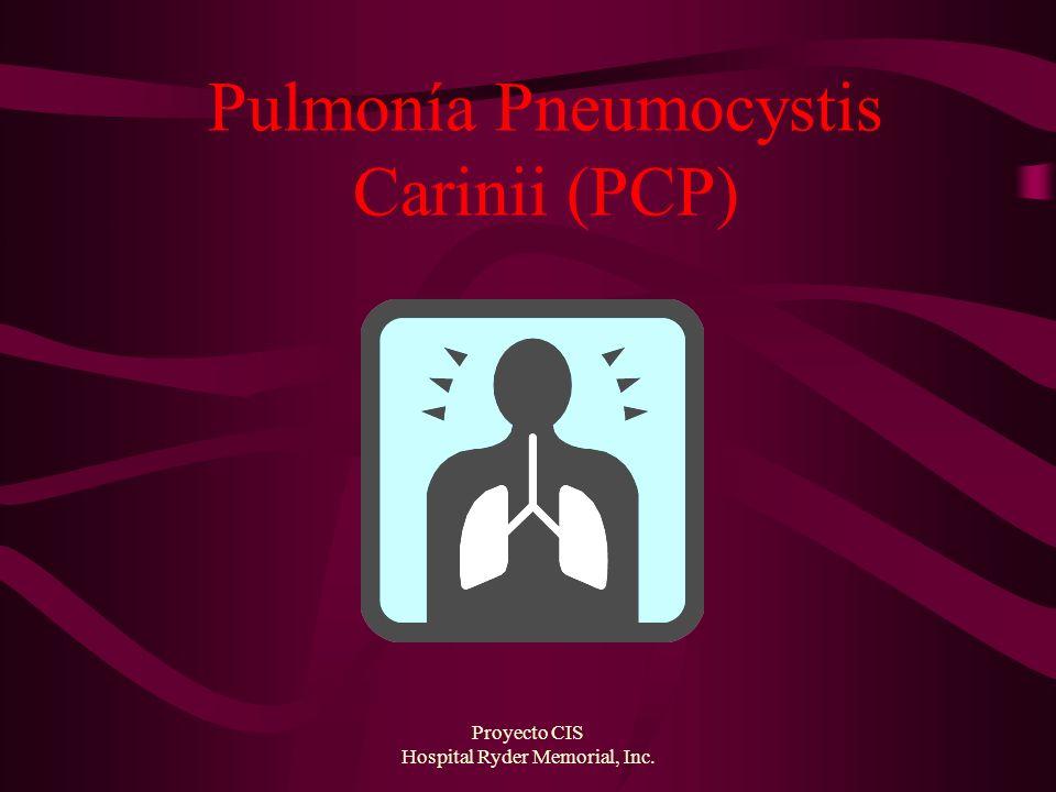 Proyecto CIS Hospital Ryder Memorial, Inc. Pulmonía Pneumocystis Carinii (PCP)