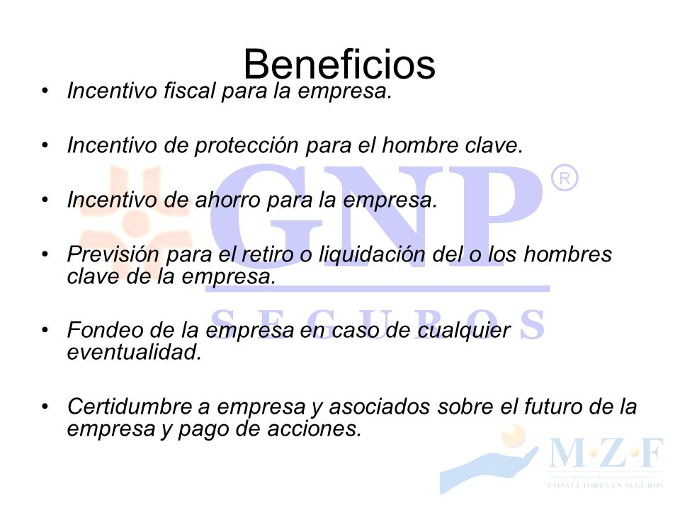 Beneficios Incentivo fiscal para la empresa. Incentivo de protección para el hombre clave. Incentivo de ahorro para la empresa. Previsión para el reti