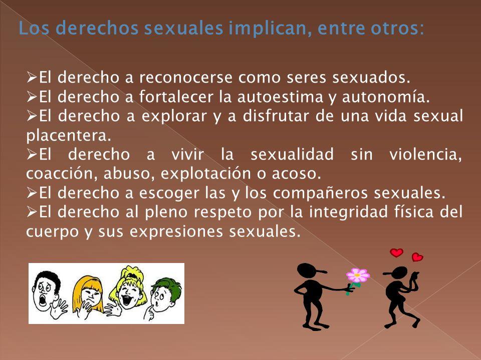 Los derechos sexuales implican, entre otros: El derecho a reconocerse como seres sexuados.
