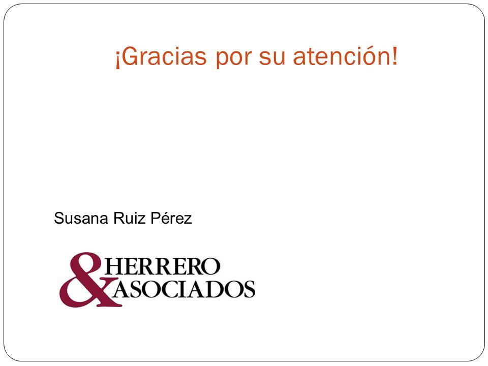 ¡Gracias por su atención! Susana Ruiz Pérez