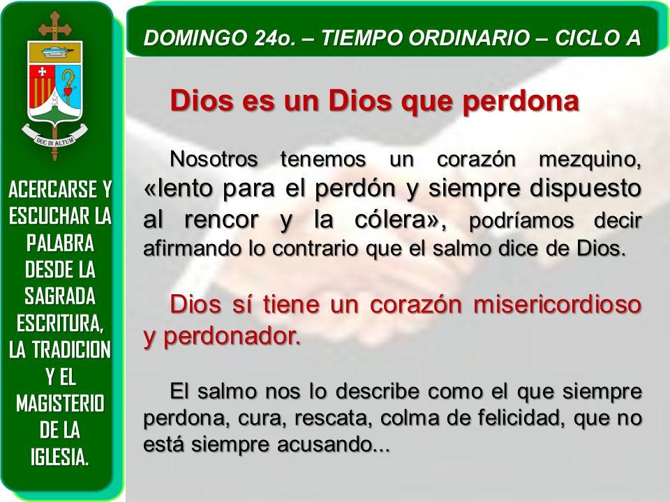 ACERCARSE Y ESCUCHAR LA PALABRA DESDE LA SAGRADA ESCRITURA, LA TRADICION Y EL MAGISTERIO DE LA IGLESIA. DOMINGO 24o. – TIEMPO ORDINARIO – CICLO A Dios