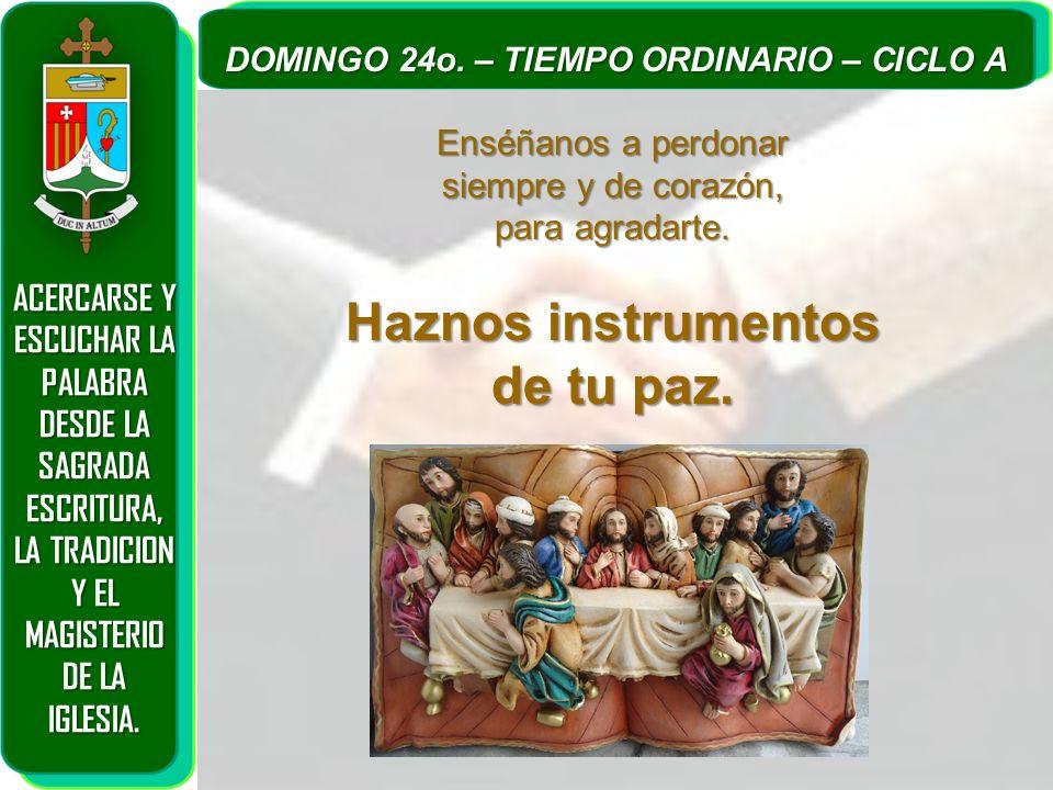 ACERCARSE Y ESCUCHAR LA PALABRA DESDE LA SAGRADA ESCRITURA, LA TRADICION Y EL MAGISTERIO DE LA IGLESIA. DOMINGO 24o. – TIEMPO ORDINARIO – CICLO A Ensé