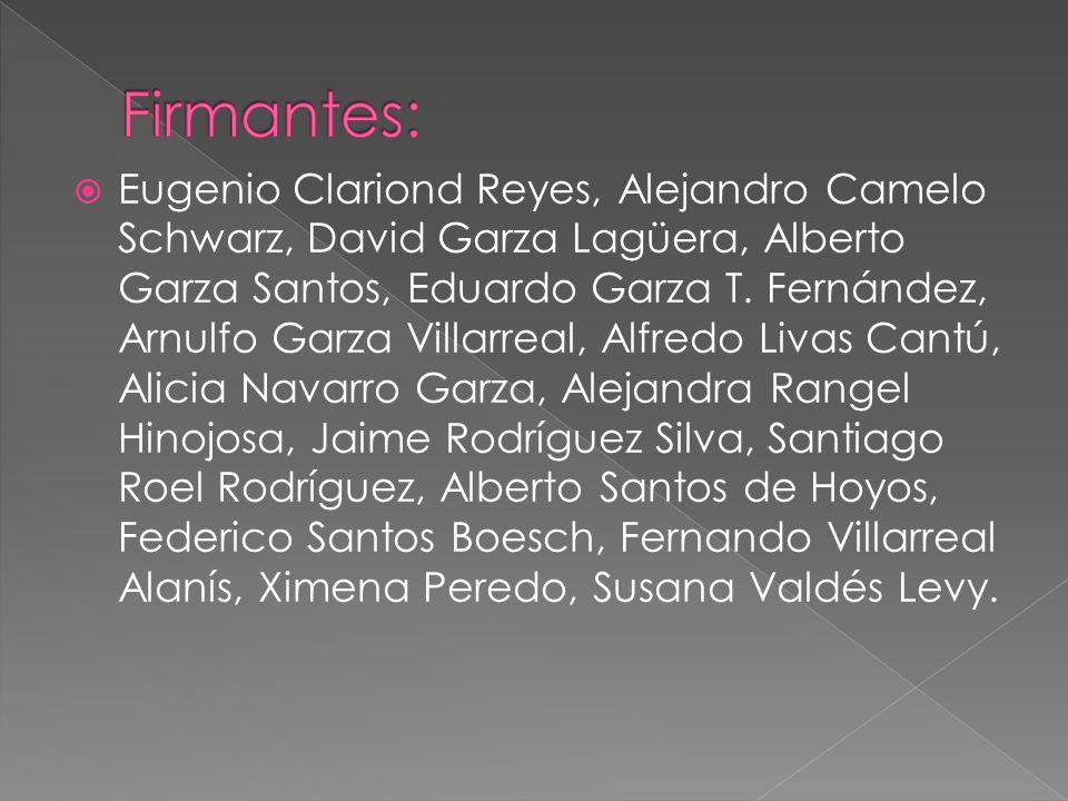 Eugenio Clariond Reyes, Alejandro Camelo Schwarz, David Garza Lagüera, Alberto Garza Santos, Eduardo Garza T.