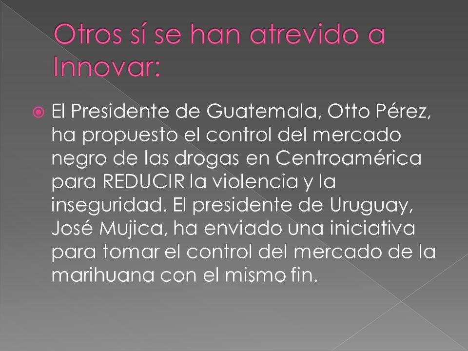 El Presidente de Guatemala, Otto Pérez, ha propuesto el control del mercado negro de las drogas en Centroamérica para REDUCIR la violencia y la insegu