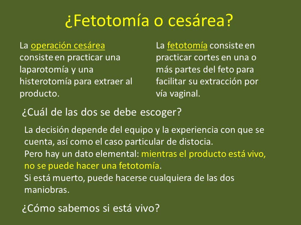¿Fetotomía o cesárea? La fetotomía consiste en practicar cortes en una o más partes del feto para facilitar su extracción por vía vaginal. ¿Cuál de la