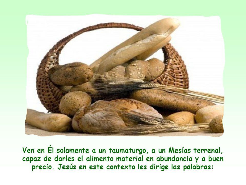 Jesús se propone a sí mismo como el único capaz de saciar el hambre interior del hombre.