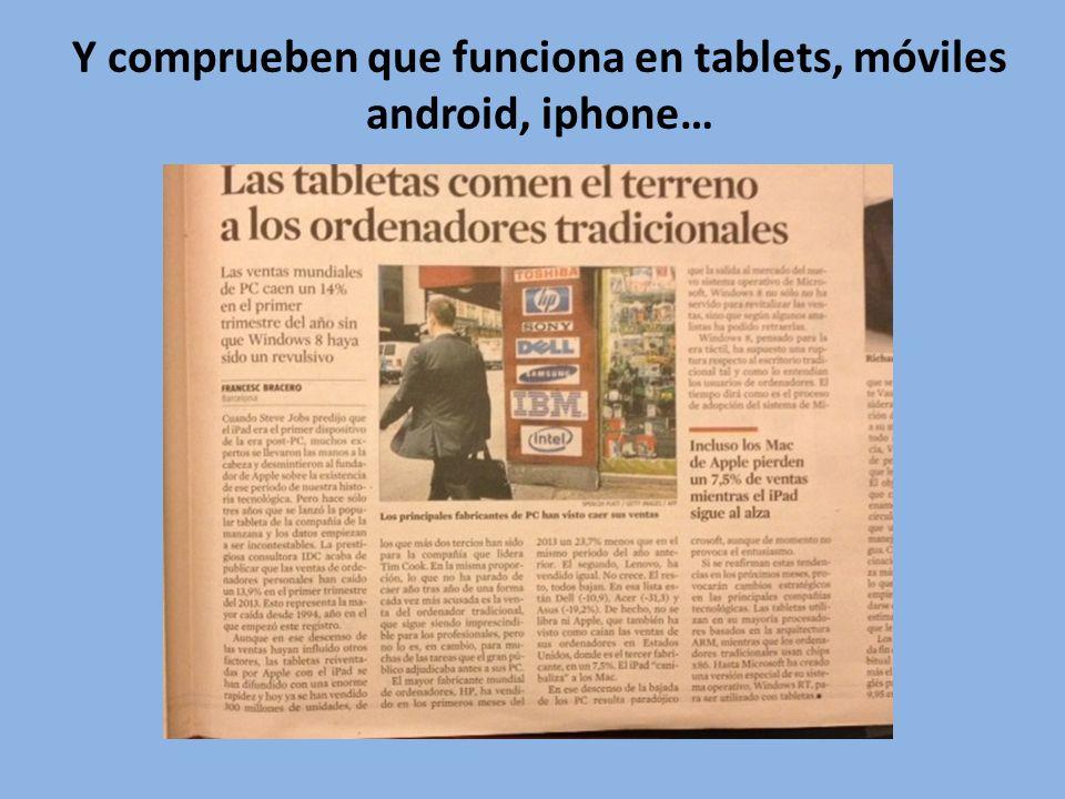 Y comprueben que funciona en tablets, móviles android, iphone…