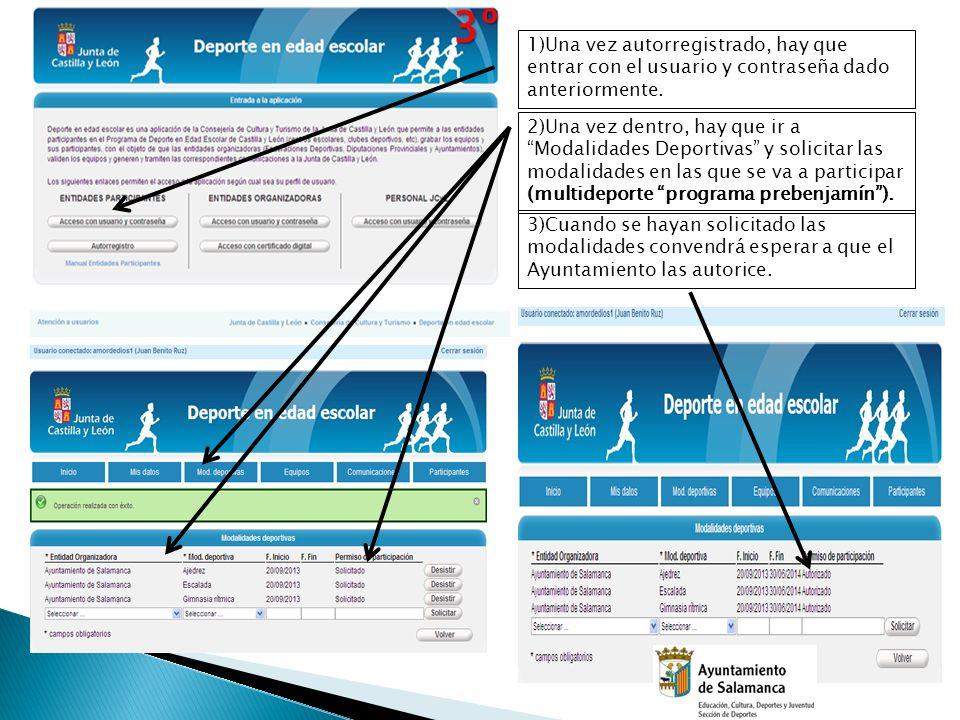 1)Una vez autorregistrado, hay que entrar con el usuario y contraseña dado anteriormente. 2)Una vez dentro, hay que ir a Modalidades Deportivas y soli