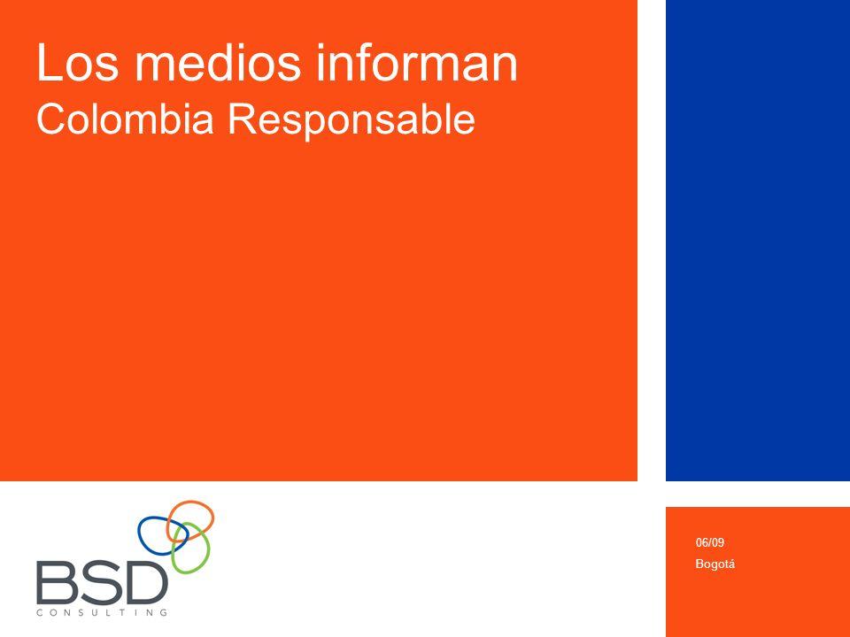 Los medios informan Colombia Responsable 06/09 Bogotá