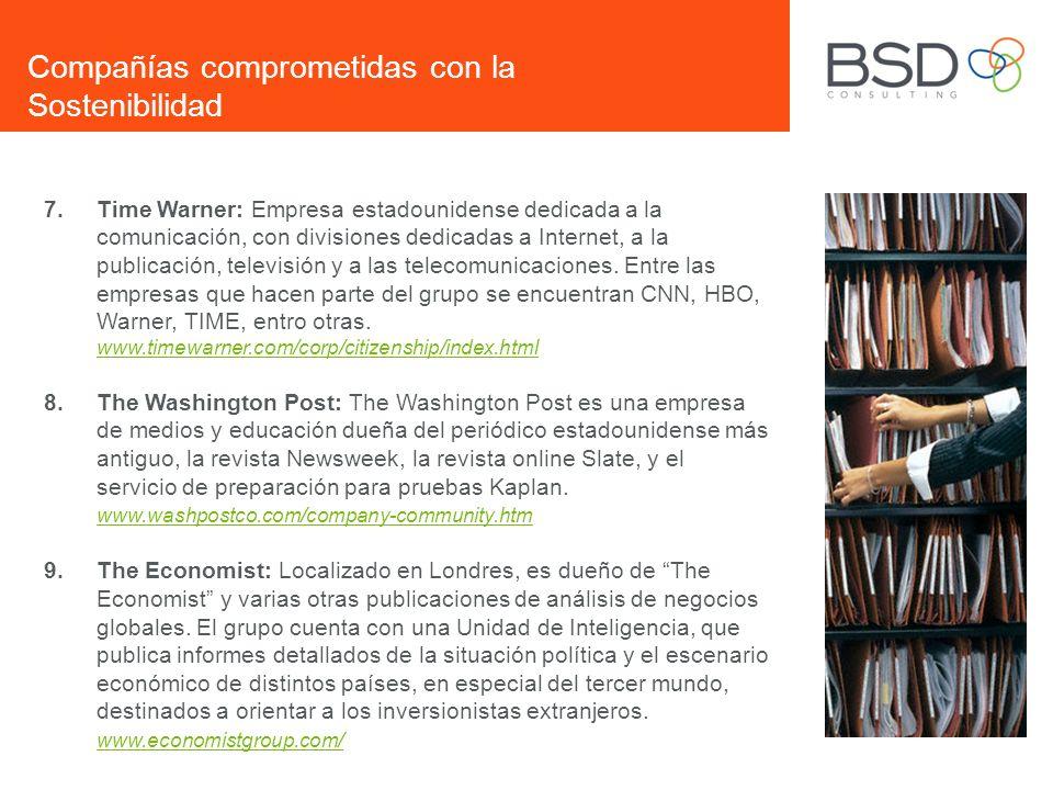 7.Time Warner: Empresa estadounidense dedicada a la comunicación, con divisiones dedicadas a Internet, a la publicación, televisión y a las telecomunicaciones.