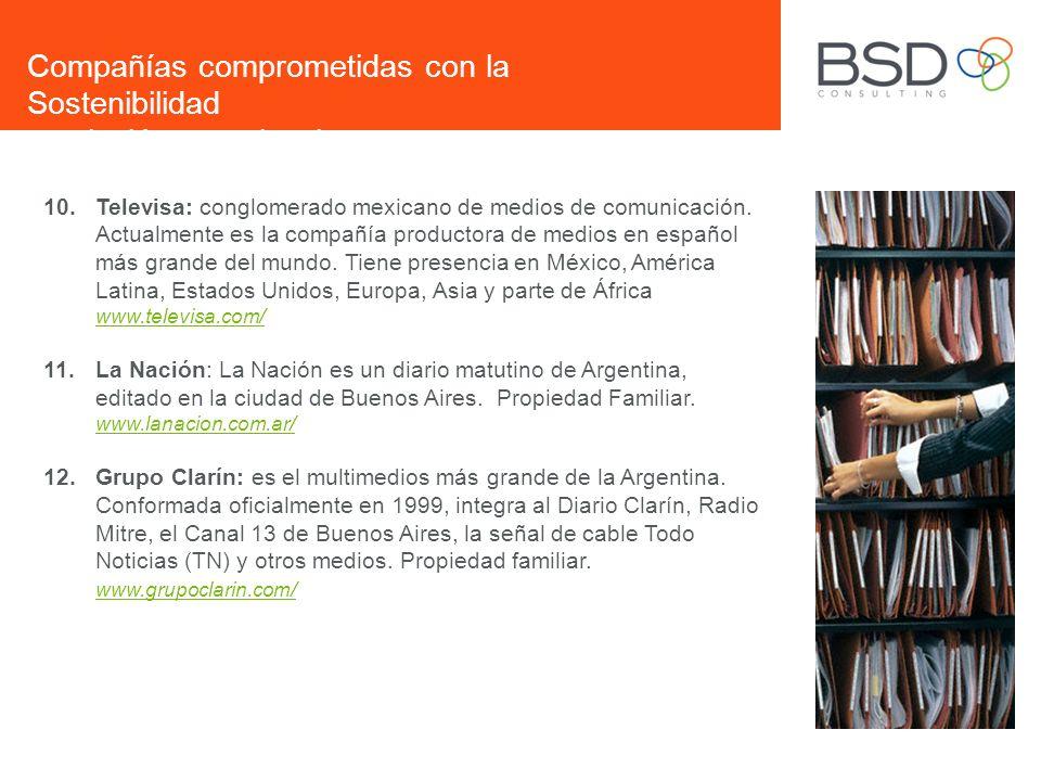 10.Televisa: conglomerado mexicano de medios de comunicación. Actualmente es la compañía productora de medios en español más grande del mundo. Tiene p