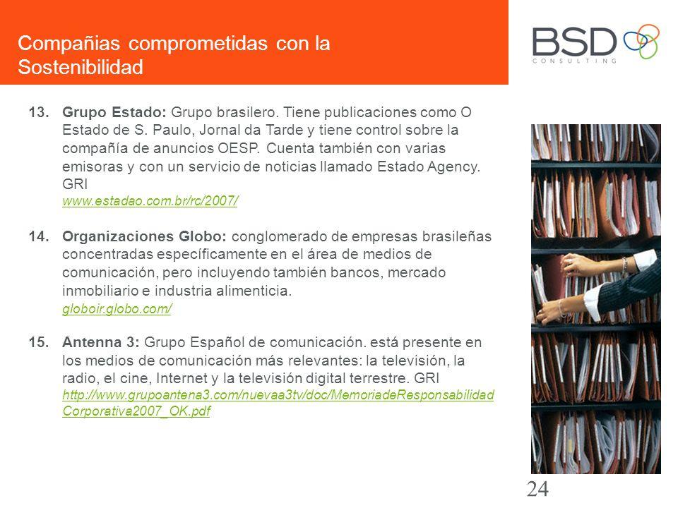 13.Grupo Estado: Grupo brasilero. Tiene publicaciones como O Estado de S. Paulo, Jornal da Tarde y tiene control sobre la compañía de anuncios OESP. C