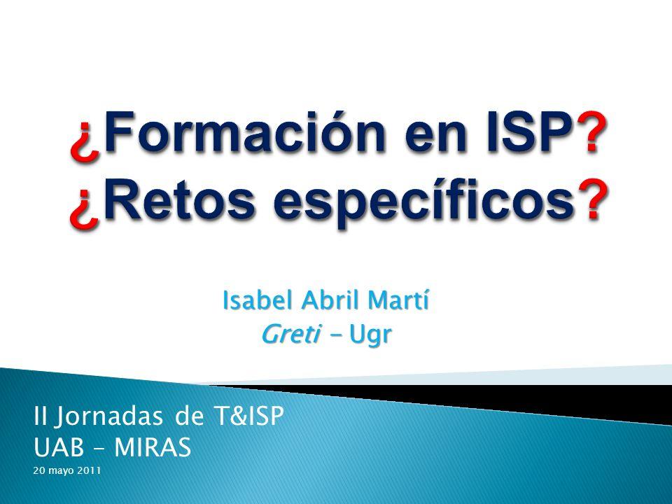Isabel Abril Martí Greti - Ugr II Jornadas de T&ISP UAB – MIRAS 20 mayo 2011