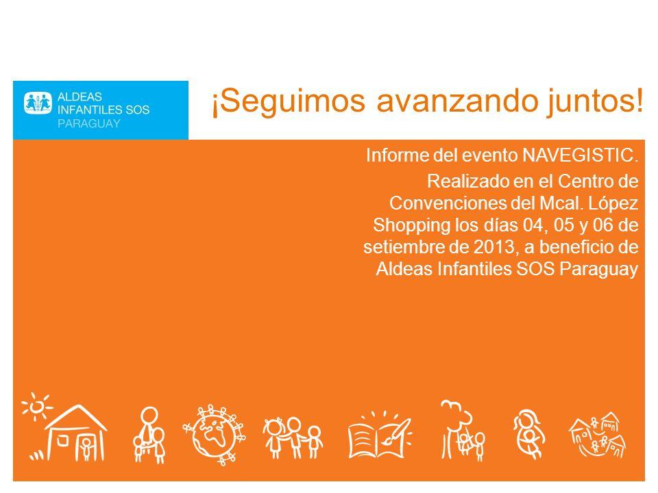 ¡Seguimos avanzando juntos! Informe del evento NAVEGISTIC. Realizado en el Centro de Convenciones del Mcal. López Shopping los días 04, 05 y 06 de set