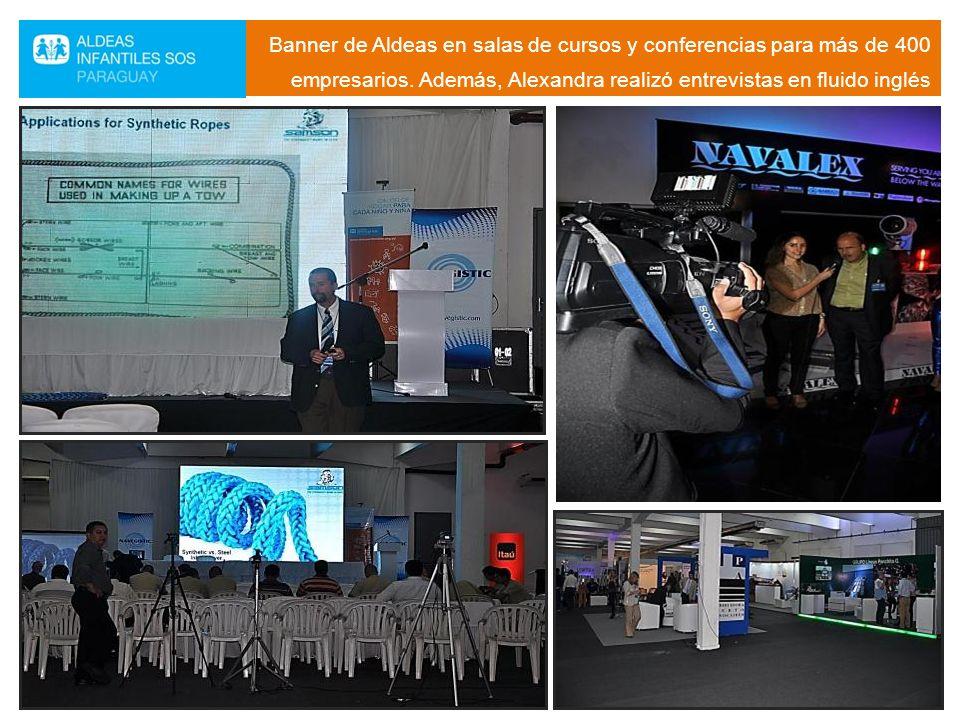 Banner de Aldeas en salas de cursos y conferencias para más de 400 empresarios. Además, Alexandra realizó entrevistas en fluido inglés