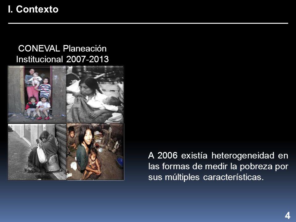 4 A 2006 existía heterogeneidad en las formas de medir la pobreza por sus múltiples características.