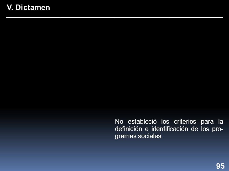 No estableció los criterios para la definición e identificación de los pro- gramas sociales.